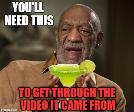 YOU'LL NEED THIS TO GET THROUGH THE VIDEO IT CAME FROM | made w/ Imgflip meme maker