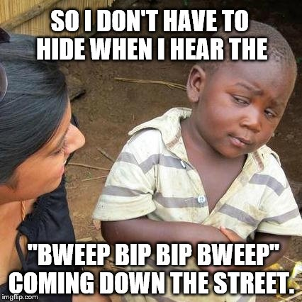 "When the local Police drive through the 'hood with the Christmas Carolers  | SO I DON'T HAVE TO HIDE WHEN I HEAR THE ""BWEEP BIP BIP BWEEP"" COMING DOWN THE STREET. 