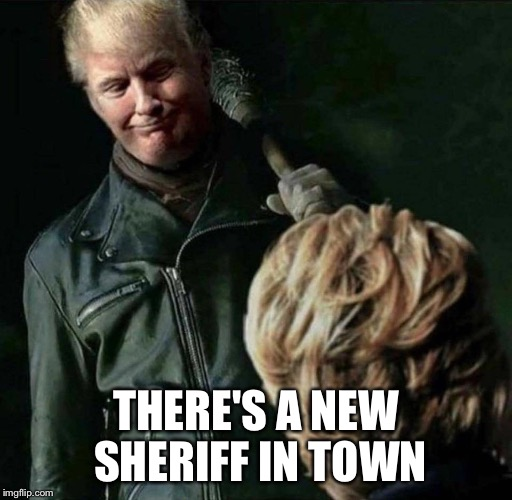 1fmzf4 there's a new sheriff in town imgflip,Negan Meme Generator