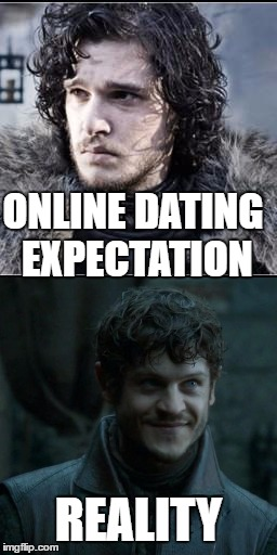 Actually,they were both bastards. |  ONLINE DATING EXPECTATION; REALITY | image tagged in game of thrones,jon snow,ramsay bolton,online dating | made w/ Imgflip meme maker