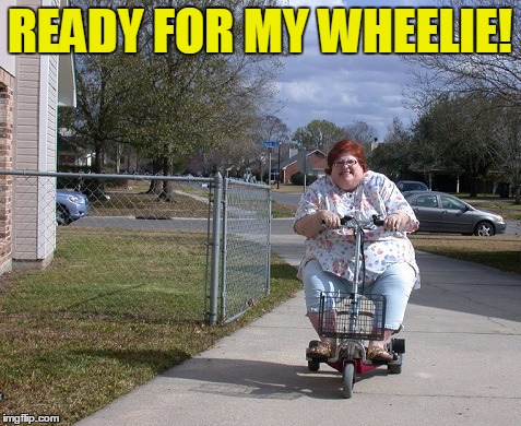 READY FOR MY WHEELIE! | made w/ Imgflip meme maker