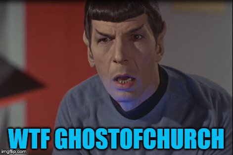 WTF GHOSTOFCHURCH | made w/ Imgflip meme maker