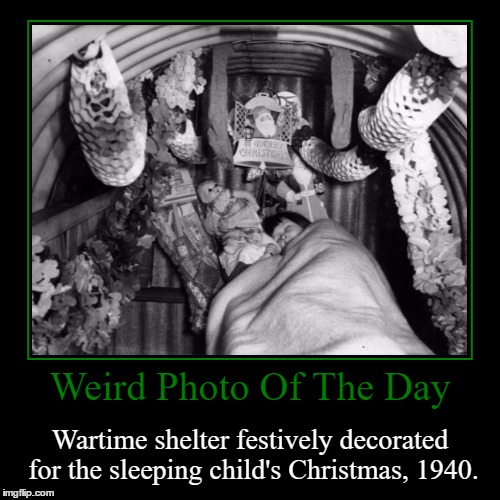 Would You Be Able To Sleep Here? | Weird Photo Of The Day | Wartime shelter festively decorated for the sleeping child's Christmas, 1940. | image tagged in funny,demotivationals,weird,photo of the day,shelter,christmas | made w/ Imgflip demotivational maker