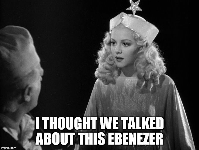 I THOUGHT WE TALKED ABOUT THIS EBENEZER | made w/ Imgflip meme maker