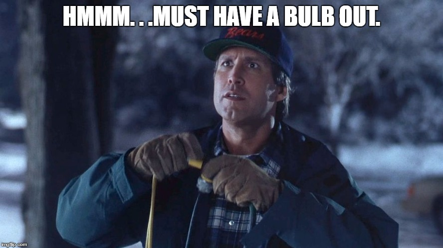 HMMM. . .MUST HAVE A BULB OUT. | made w/ Imgflip meme maker