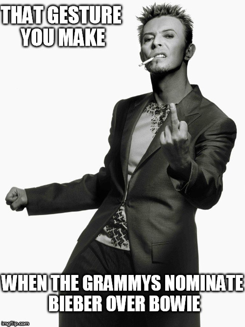 THAT GESTURE YOU MAKE WHEN THE GRAMMYS NOMINATE BIEBER OVER BOWIE | image tagged in david bowie,justin bieber,grammys | made w/ Imgflip meme maker