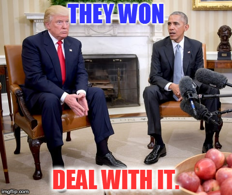 Obama and Trump | THEY WON DEAL WITH IT. | image tagged in obama and trump | made w/ Imgflip meme maker
