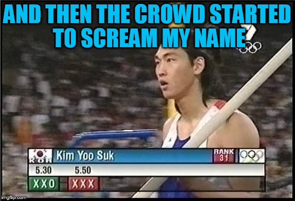 AND THEN THE CROWD STARTED TO SCREAM MY NAME | made w/ Imgflip meme maker