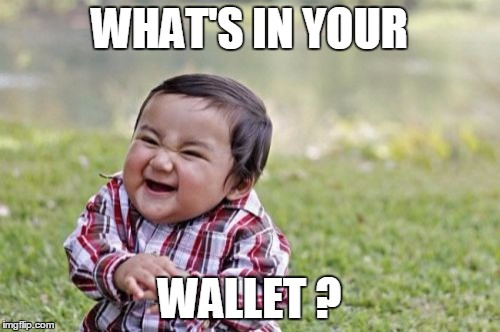 Evil Toddler Meme | WHAT'S IN YOUR WALLET ? | image tagged in memes,evil toddler | made w/ Imgflip meme maker