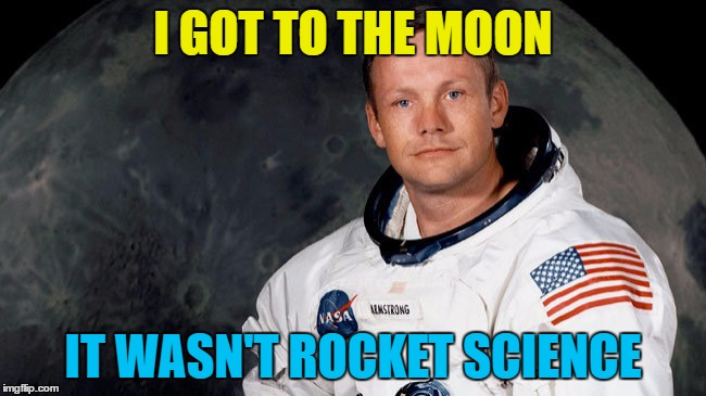 I GOT TO THE MOON IT WASN'T ROCKET SCIENCE | made w/ Imgflip meme maker