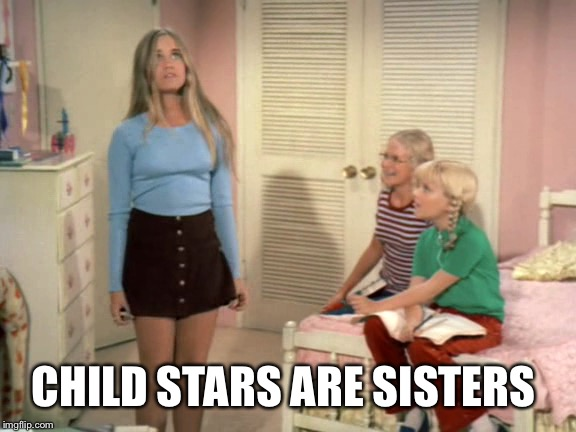 CHILD STARS ARE SISTERS | made w/ Imgflip meme maker