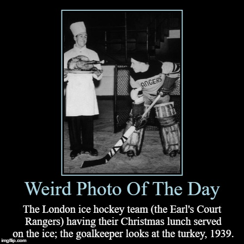 Yup, That's Definitely A Turkey | Weird Photo Of The Day | The London ice hockey team (the Earl's Court Rangers) having their Christmas lunch served on the ice; the goalkeepe | image tagged in funny,demotivationals,weird,photo of the day,hockey,christmas | made w/ Imgflip demotivational maker