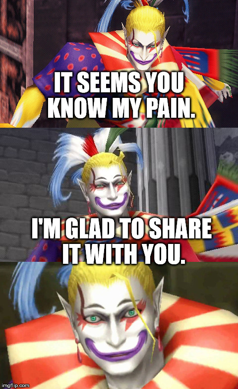 Bad Pun Kefka | IT SEEMS YOU KNOW MY PAIN. I'M GLAD TO SHARE IT WITH YOU. | image tagged in bad pun kefka | made w/ Imgflip meme maker