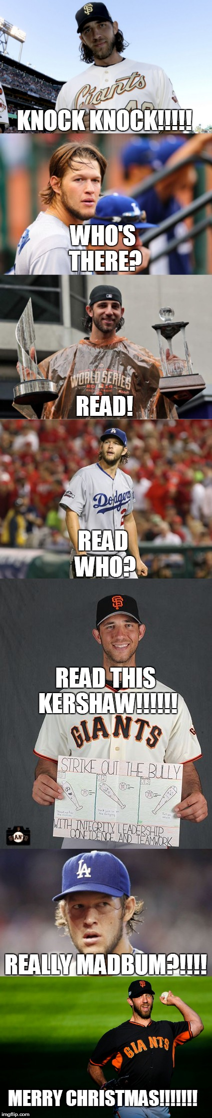Kershaw and Bumgarner  | KNOCK KNOCK!!!!! WHO'S THERE? READ! READ WHO? READ THIS KERSHAW!!!!!! REALLY MADBUM?!!!! MERRY CHRISTMAS!!!!!!! | image tagged in claytonkershaw,madisonbumgarner,mlb baseball,san francisco giants,los angeles dodgers | made w/ Imgflip meme maker
