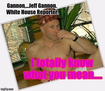I hear there is a problem with your plumbing. I've been sent to SNAKE the drains in the shower. |  Gannon,...Jeff Gannon. White House Reporter. I totally know what you mean.... | image tagged in hot military studscom,scumbag,no homo,bazooka squirrel,funny memes | made w/ Imgflip meme maker