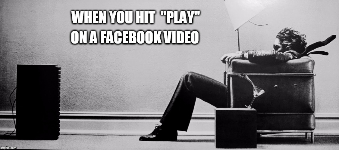 "blown away | WHEN YOU HIT  ""PLAY"" ON A FACEBOOK VIDEO 