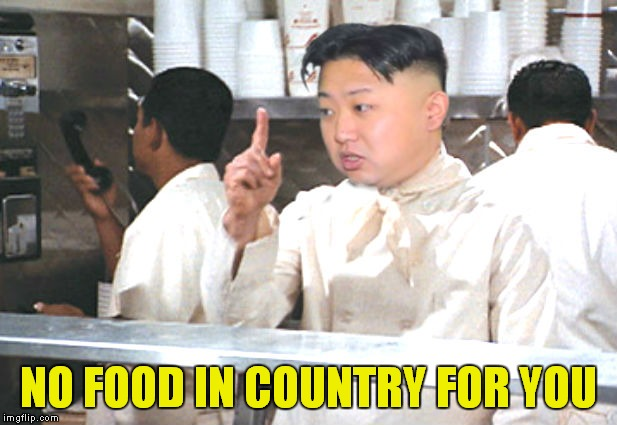 NO FOOD IN COUNTRY FOR YOU | made w/ Imgflip meme maker