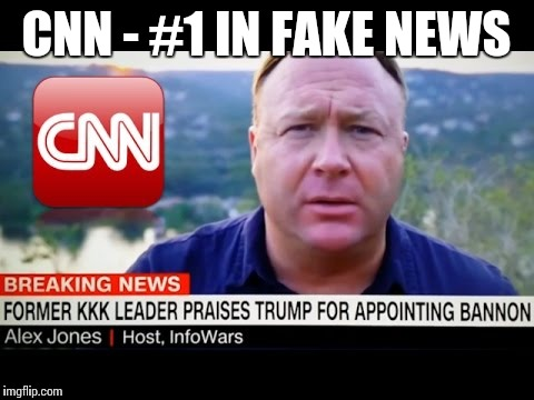 CNN - #1 IN FAKE NEWS | made w/ Imgflip meme maker