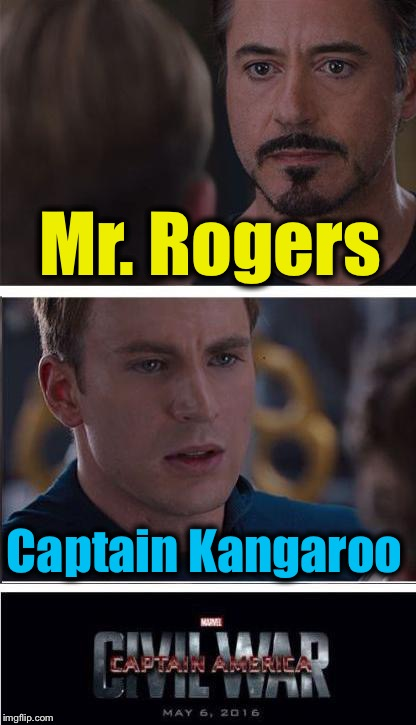 Which neighborhood do you live in? | Mr. Rogers Captain Kangaroo | image tagged in memes,marvel civil war 2,evilmandoevil,funny | made w/ Imgflip meme maker