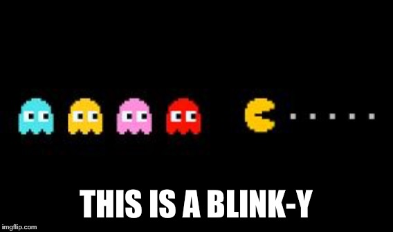 THIS IS A BLINK-Y | made w/ Imgflip meme maker
