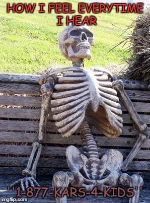 waiting skeleton meme how i feel everytime i hear 1 877