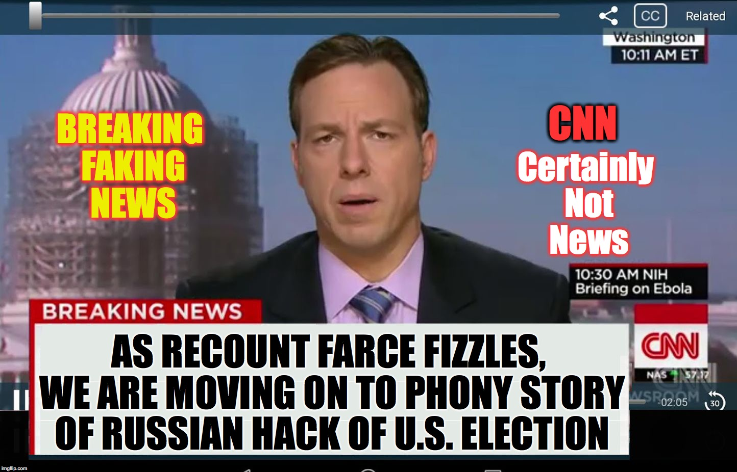 CNN Crazy News Network | BREAKING FAKING NEWS AS RECOUNT FARCE FIZZLES, WE ARE MOVING ON TO PHONY STORY OF RUSSIAN HACK OF U.S. ELECTION CNN Certainly Not News | image tagged in cnn crazy news network | made w/ Imgflip meme maker