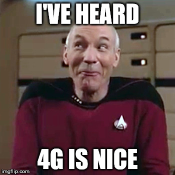 Picard Funny Face 2 | I'VE HEARD 4G IS NICE | image tagged in picard funny face 2 | made w/ Imgflip meme maker