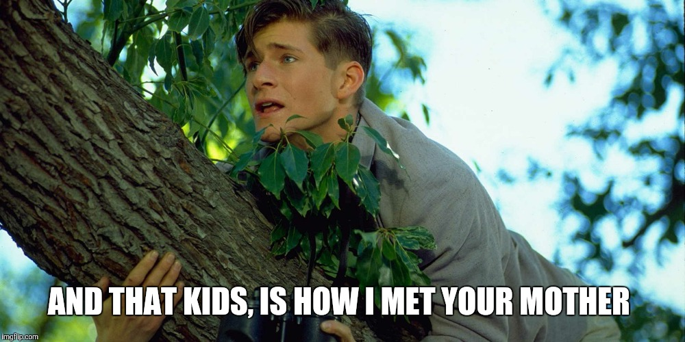 George McFly | AND THAT KIDS, IS HOW I MET YOUR MOTHER | image tagged in memes | made w/ Imgflip meme maker