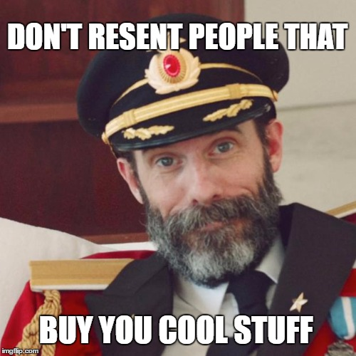I feel gifted |  DON'T RESENT PEOPLE THAT; BUY YOU COOL STUFF | image tagged in captain obvious,memes,gifts,shopping | made w/ Imgflip meme maker