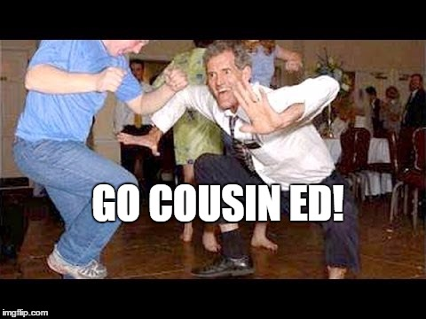 GO COUSIN ED! | made w/ Imgflip meme maker