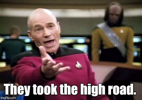 Picard Wtf Meme | They took the high road. | image tagged in memes,picard wtf | made w/ Imgflip meme maker