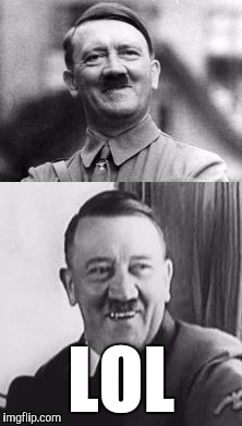 Bad Pun Hitler  | LOL | image tagged in bad pun hitler | made w/ Imgflip meme maker