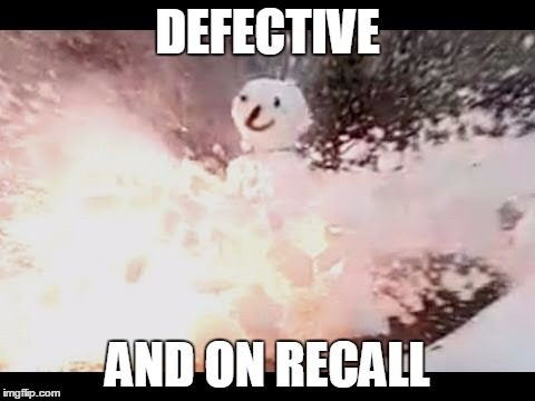 DEFECTIVE AND ON RECALL | made w/ Imgflip meme maker