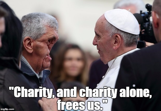 "Pope Francis Identifies The Only Source Of Freedom | ""Charity, and charity alone, frees us."" 