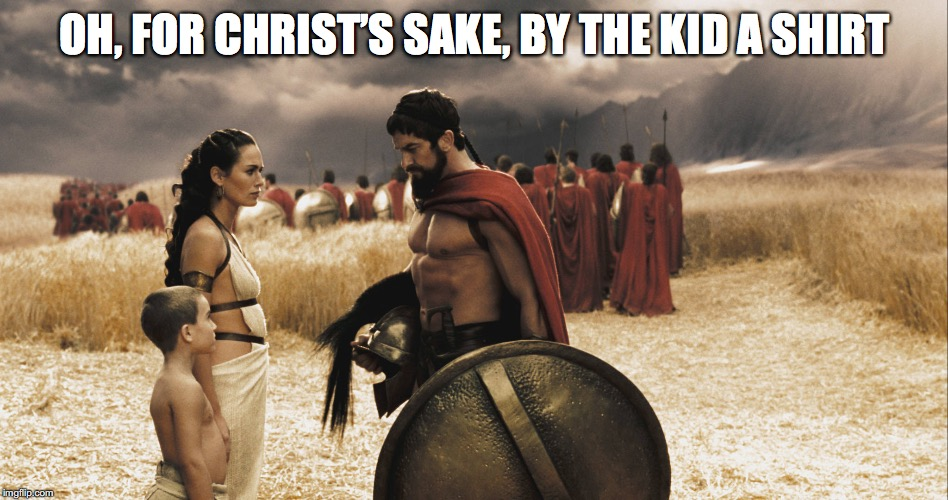 OH, FOR CHRIST'S SAKE, BY THE KID A SHIRT | made w/ Imgflip meme maker