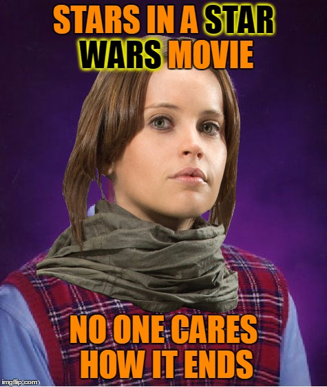 STARS IN A STAR WARS MOVIE NO ONE CARES HOW IT ENDS STAR WARS | made w/ Imgflip meme maker