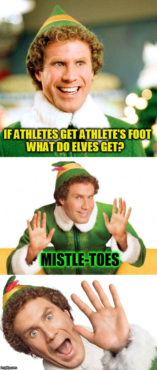 The 11 Christmas Memes Till Christmas Event  | IF ATHLETES GET ATHLETE'S FOOT    WHAT DO ELVES GET? MISTLE-TOES | image tagged in elf puns,christmas memes,elves,athletes,mistletoe,jokes | made w/ Imgflip meme maker