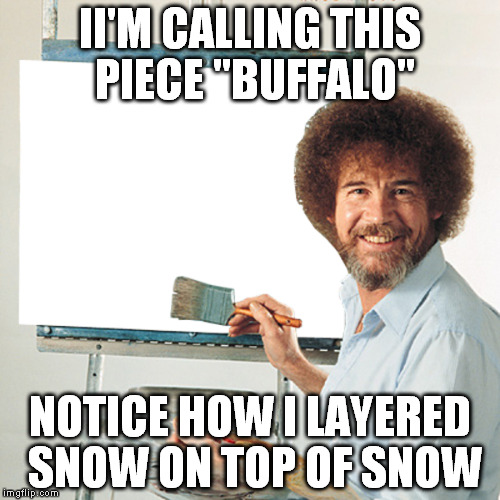 "Bob Ross Buffalo | II'M CALLING THIS PIECE ""BUFFALO"" NOTICE HOW I LAYERED SNOW ON TOP OF SNOW 