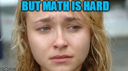 BUT MATH IS HARD | made w/ Imgflip meme maker