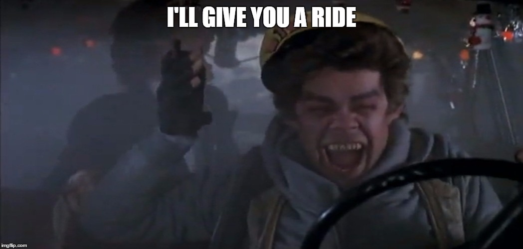 I'LL GIVE YOU A RIDE | made w/ Imgflip meme maker