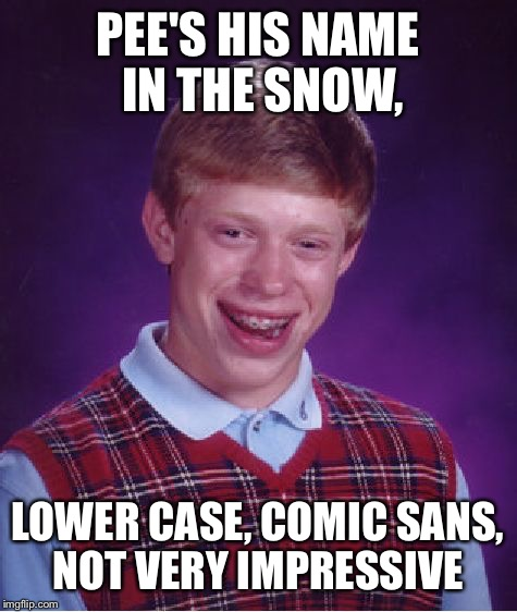 "Peeing name in the snow, inspired by ""wakester"" :-) 