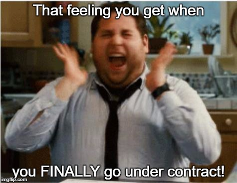 Excited can't wait | That feeling you get when you FINALLY go under contract! | image tagged in excited can't wait | made w/ Imgflip meme maker