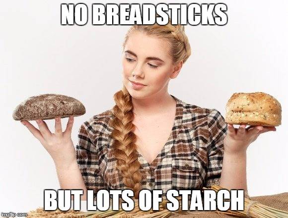 NO BREADSTICKS BUT LOTS OF STARCH | made w/ Imgflip meme maker