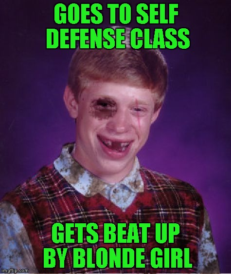 GOES TO SELF DEFENSE CLASS GETS BEAT UP BY BLONDE GIRL | made w/ Imgflip meme maker