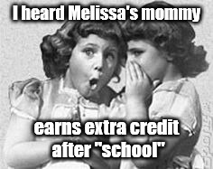 "whisper | I heard Melissa's mommy earns extra credit after ""school"" 