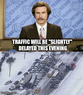 "TRAFFIC WILL BE ""SLIGHTLY"" DELAYED THIS EVENING 