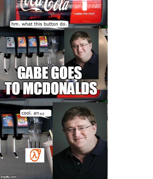 I wish it were that easy. | GABE GOES TO MCDONALDS | image tagged in hl3 | made w/ Imgflip meme maker