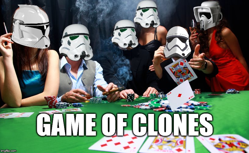 GAME OF CLONES | made w/ Imgflip meme maker