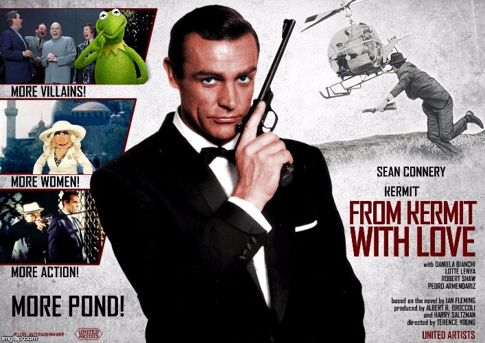 Connery is taking the war to the pond  | image tagged in memes,sean connery vs kermit,meme war,james bond movie tribute | made w/ Imgflip meme maker