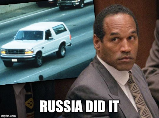 OJ Russia Did It | RUSSIA DID IT | image tagged in oj,russia,election rigging | made w/ Imgflip meme maker
